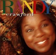 Randy Crawford, Don't Say It's Over (CD)