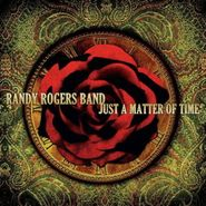 Randy Rogers Band, Just A Matter Of Time (CD)