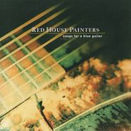 Red House Painters, Songs For A Blue Guitar (CD)
