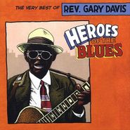 Rev. Gary Davis, Heroes Of The Blues: The Very Best Of Rev. Gary Davis (CD)