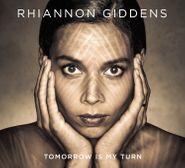 Rhiannon Giddens, Tomorrow Is My Turn (CD)