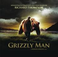 Richard Thompson, Grizzly Man [OST] (CD)