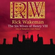 Rick Wakeman, The Six Wives Of Henry VIII - Live At Hampton Court Palace [180 Gram Vinyl] (LP)