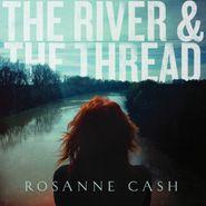 Rosanne Cash, The River & The Thread (CD)