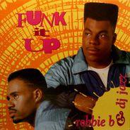 """Robbie B, Funk It Up (12"""")"""