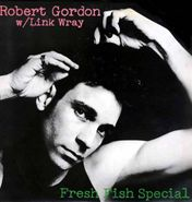 Robert Gordon, Fresh Fish Special [European 180 Gram Vinyl] (LP)