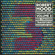 "Robert Hood, Paradygm Shift Vol. 3 (12"")"