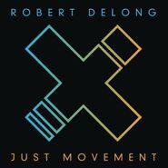 Robert DeLong, Just Movement [180 Gram Vinyl] (LP)