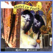 Robert Pollard, Motel Of Fools (CD)