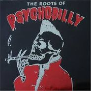 Various Artists, The Roots Of Psychobilly [Foil Stamp Sleeve Edition] (CD)