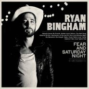 Ryan Bingham, Fear And Saturday Night (CD)