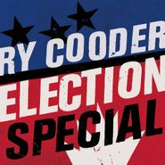 Ry Cooder, Election Special (CD)