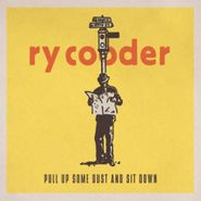 Ry Cooder, Pull Up Some Dust and Sit Down (CD)