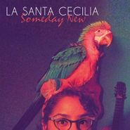 La Santa Cecilia, Someday New (CD)