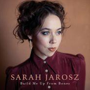 Sarah Jarosz, Build Me Up From Bones (CD)