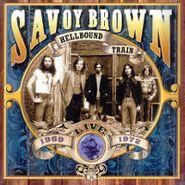 Savoy Brown, Hellbound Train, Live! 1969-1972 (CD)