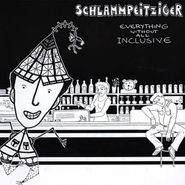 Schlammpeitziger, Everything Without All Inclusive (CD)
