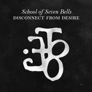 School of Seven Bells, Disconnect From Desire (CD)