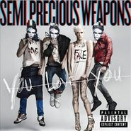 Semi Precious Weapons, You Love You (CD)