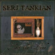 Serj Tankian, Elect The Dead (CD)