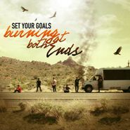 Set Your Goals, Burning At Both Ends (CD)