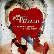 The White Buffalo, Shadows, Greys & Evil Ways (CD)