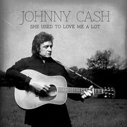 """Johnny Cash, She Used To Love Me A Lot (7"""")"""