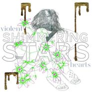 Shimmering Stars, Violent Hearts (CD)