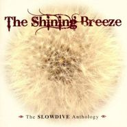 Slowdive, The Shining Breeze: The Slowdive Anthology [Import] (CD)