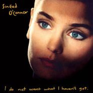 Sinéad O'Connor, I Do Not Want What I Haven't Got (CD)