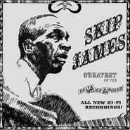 Skip James, Greatest Of The Delta Blues Singers [180 Gram Vinyl] (LP)