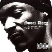 Snoop Dogg, Paid Tha Cost To Be Da Bo$$ (CD)