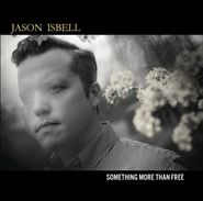 Jason Isbell, Something More Than Free [Indie Exclusive] (CD)