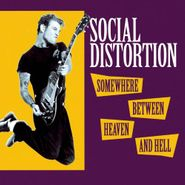 Social Distortion, Somewhere Between Heaven & Hell (CD)