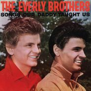 The Everly Brothers, Songs Our Daddy Taught Us [Bonus Tracks] (CD)