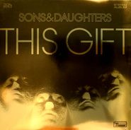 Sons And Daughters, This Gift [Import] (LP)