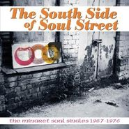 Various Artists, The South Side Of Soul Street: The Minaret Soul Singles 1967-1976 (CD)