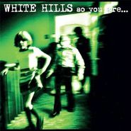 White Hills, So You Are... So You'll Be (CD)