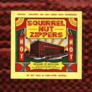 Squirrel Nut Zippers, Hot (CD)