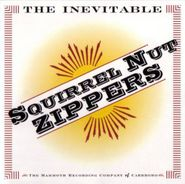 Squirrel Nut Zippers, The Inevitable (CD)