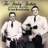 The Stanley Brothers, Angel Band: The Classic Mercury Recordings (CD)