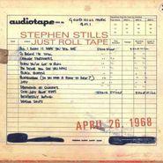 Stephen Stills, Just Roll Tape: April 26, 1968 (CD)