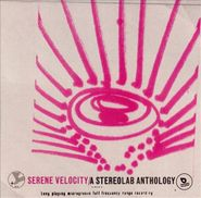 Stereolab, Serene Velocity: A Stereolab Anthology (CD)
