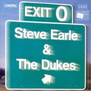 Steve Earle & The Dukes, Exit 0 (CD)