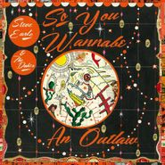 Steve Earle & The Dukes, So You Wannabe An Outlaw (CD)