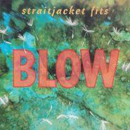 Straitjacket Fits, Blow (CD)