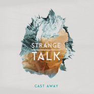 Strange Talk, Cast Away (CD)