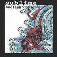 "Sublime, Badfish [Record Store Day] (12"")"