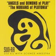 Sun Ra, Angels & Demons At Play / The Nubians Of Plutonia (CD)
