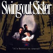 Swing Out Sister, It's Better To Travel [Bonus Tracks] (CD)